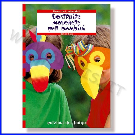 Maschere per bambini c/cartamodelli